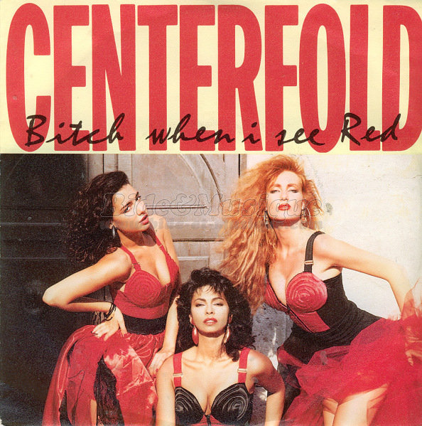 Centerfold - Bitch when I see red