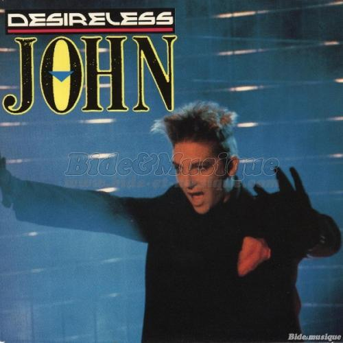 Desireless - John