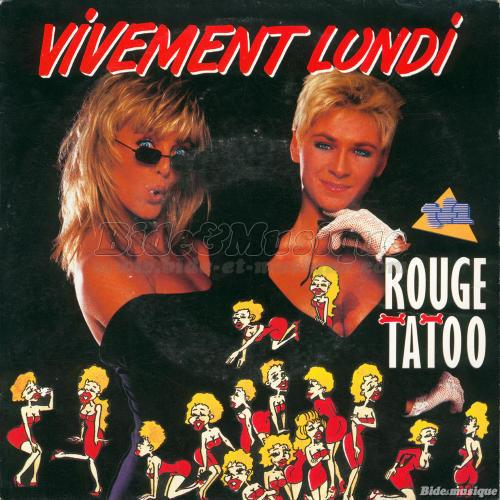 Rouge Tatoo - Vivement lundi