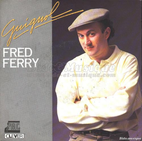 Fred Ferry - Guignol