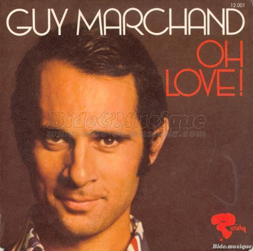 Guy Marchand - Oh love !