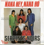 Serpents Noirs - Nana hey, nana ho