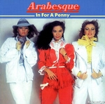 Arabesque - In for a Penny, in for a Pound