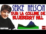 Serge Nelson - Sur la colline de Blueberry Hill