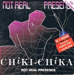 Not Real Presence - Chiki Chika