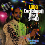 Lobo - The Caribbean Disco Show