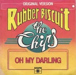 The Chips - Rubber biscuit