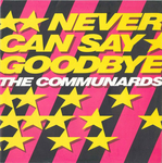 The Communards - Never can say goodbye (maxi 45T)