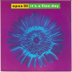 Opus III - It's a fine day