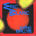Éric Blanc - Swing biscotte