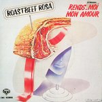 Roastbeef Rosa - Rends-moi mon amour