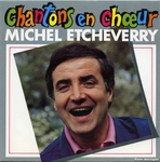 Michel Etcheverry - Chantons en chœur