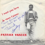 Patrick Vanden - I want you love