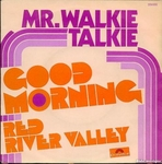Mr. Walkie Talkie - Good morning