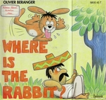Olivier Béranger - Where is the rabbit ?