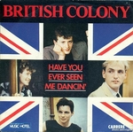 British Colony - Have you ever seen me dancin' ?