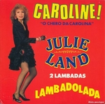 Julie Land - Caroline (O chero da Carolina)