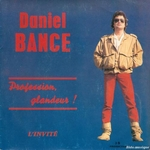 Daniel Bance - Profession: glandeur !