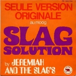 Jeremiah and the Slag's - Slag Solution