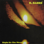 K. Barre - Right by the moon