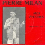 Pierre Milan - Mes patries