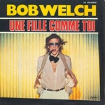 Bob Welch - Une fille comme toi