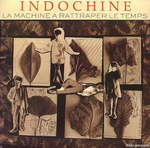 Indochine - La machine à rattraper le temps