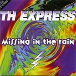 TH Express - Missing in the rain (I'm On Your Side)