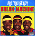 Vignette de Break Machine - Are you ready