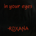 Vignette de Roxana - In your eyes