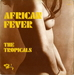 Pochette de The Tropicals - African fever