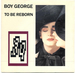 Vignette de Boy George - To be reborn