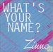 Vignette de Zinno - What's your name?